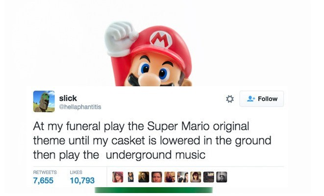 Super funeral bros.. . slink Qr Fallen! At my funeral play the Super Mario original theme until my casket is Anwered in the ground then play the underground mus