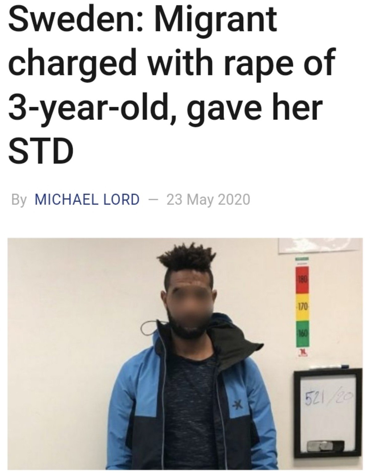 Sweden: Migrant rapes 3yr Old. Migrant from Eritrea has been charged with raping a 3-year-old girl in Sweden. A medical center has determined that the girl now