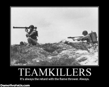 Teamkillers. Captcha: Arena. Kinda fits .. Repost from a while back...where Pvt. Miller is being a noob in the Pacific campaign!