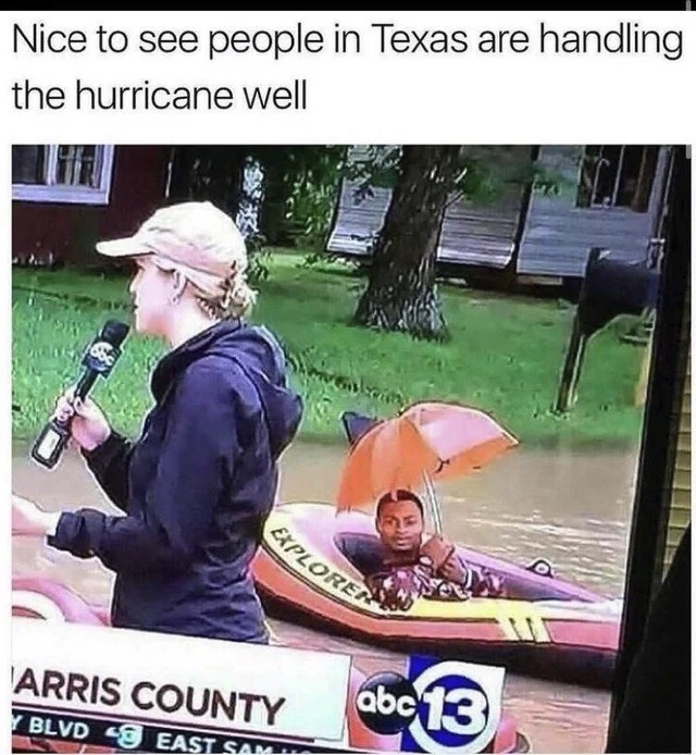 texas. .. For the record, there is no hurricane hitting us right now, this is an ancient meme.