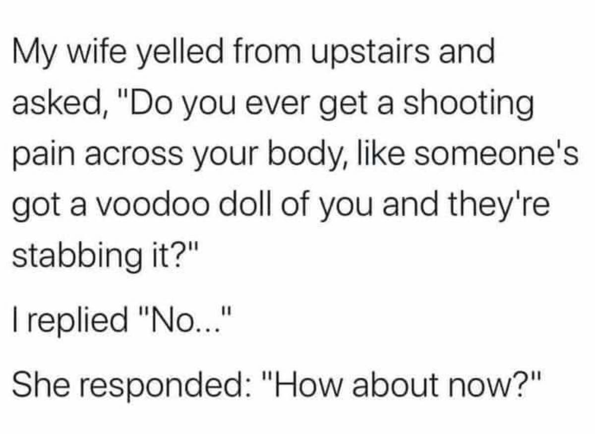 That Voodoo You Do. .. I hate my wife man