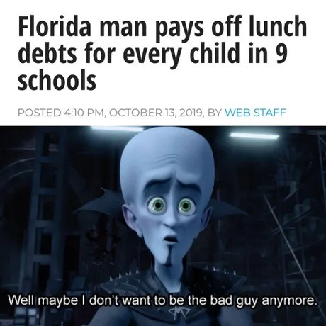 That wasn't quite what i expected when i read Florida man. .. what is a lunch debt? why are those children in debt over lunch?
