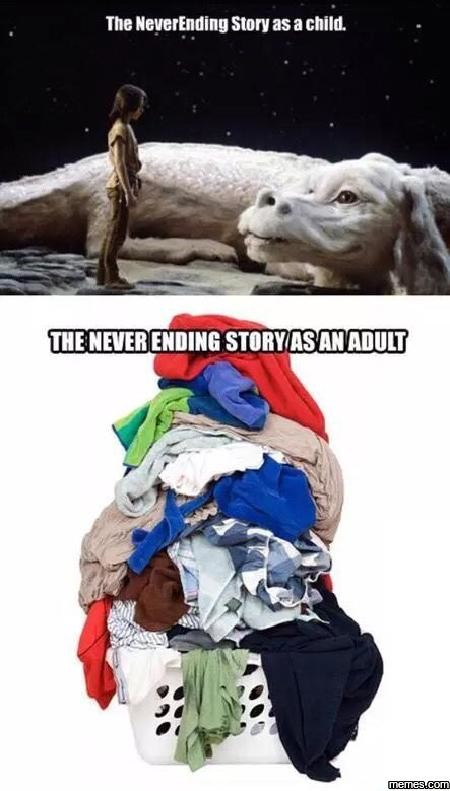 The never ending story as an adult. . The # sum: as a child.. This is why i am nude most of the time.