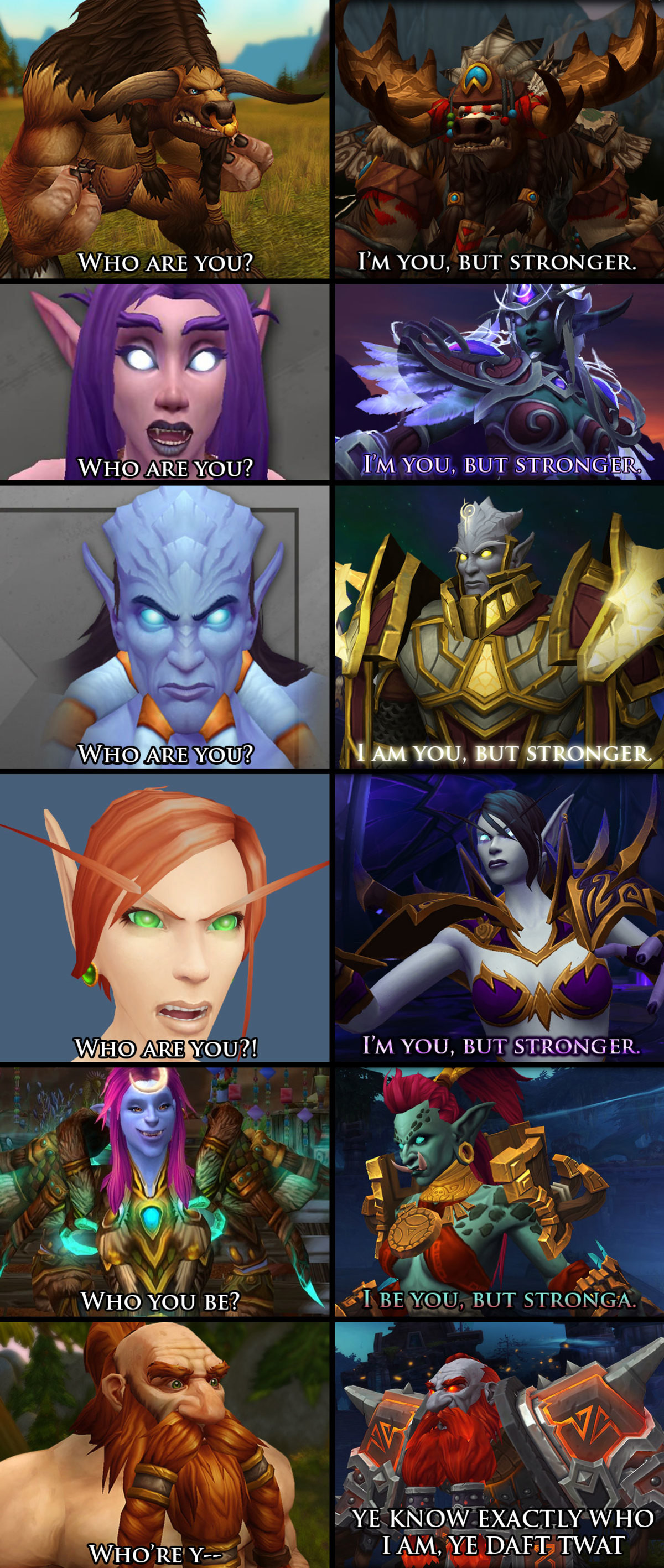 """the new allied races. . WHO ARE YOU? I' M YOU, BUT STRONGER. ARE nou? """" I M YOU, BUT STRONG L Yoo, HIT STORMI, PM YOU, BUT STRONG ER, wut? log BE? RF YOU. NIT I"""