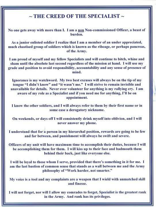 The Specialist Creed. As a current US Army Specialist, I can confirm that this is 100% true. rav THE CREED OF THE SPECIALIST - No one gets away with more than L