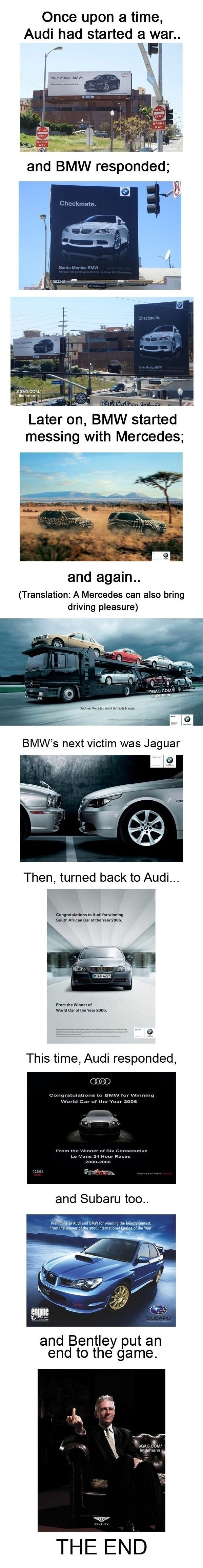 The Story Begins. Found it, may be a repost. If so, Sorry.. Once upon a time, Audi had started a war.. Later , BMW started messing with Mercedes; and again.. Tr