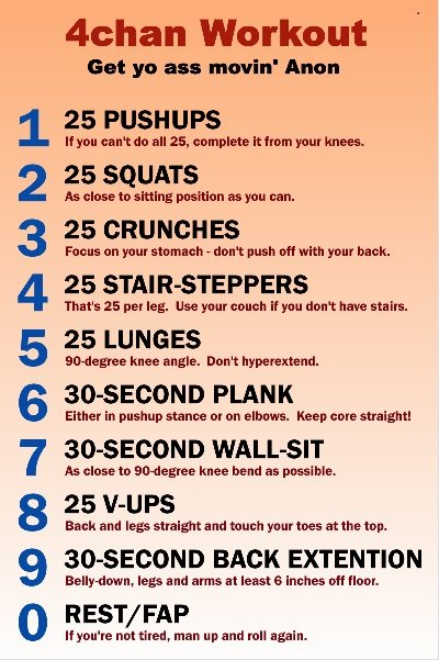 The Ultimate Workout. Haha, found this on 4Chan <br /> Thumbs Thumbs Thumbs. ychan Workout ithat yo ass groovin' Inchon 25 PUSHUPS If you saw: do all 25,