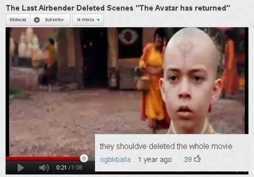 """they really should have. . The Last Airbender Deleted Scenes """"The Avatar has returned"""" manta o ilialiali' .. deleted the alh"""" Mr, l, """", ultl i year we """" I' d"""