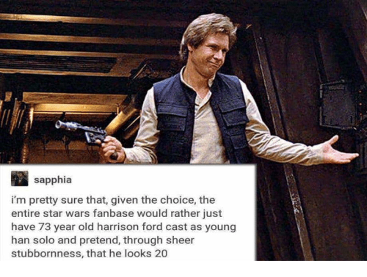 This Would Have Saved Star Wars A Solo Story. .. I thought whoever played Han Solo in the movie did an alright job. I mean the guy had some massive boots to fill and he wasnt all that bad.