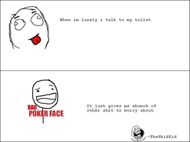 Toilet pun. im horrible at puns.. could have been worst