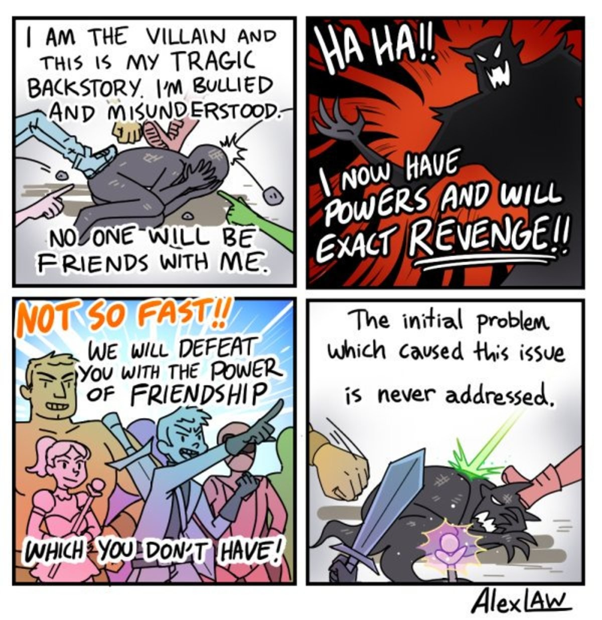 Truth right there, can't there be a psychology hero? Talk power. .. Yes it is, because this villain typically exacts revenge on the innocent. The new bully is stopped before he can continue the cycle. the worst part of this is t