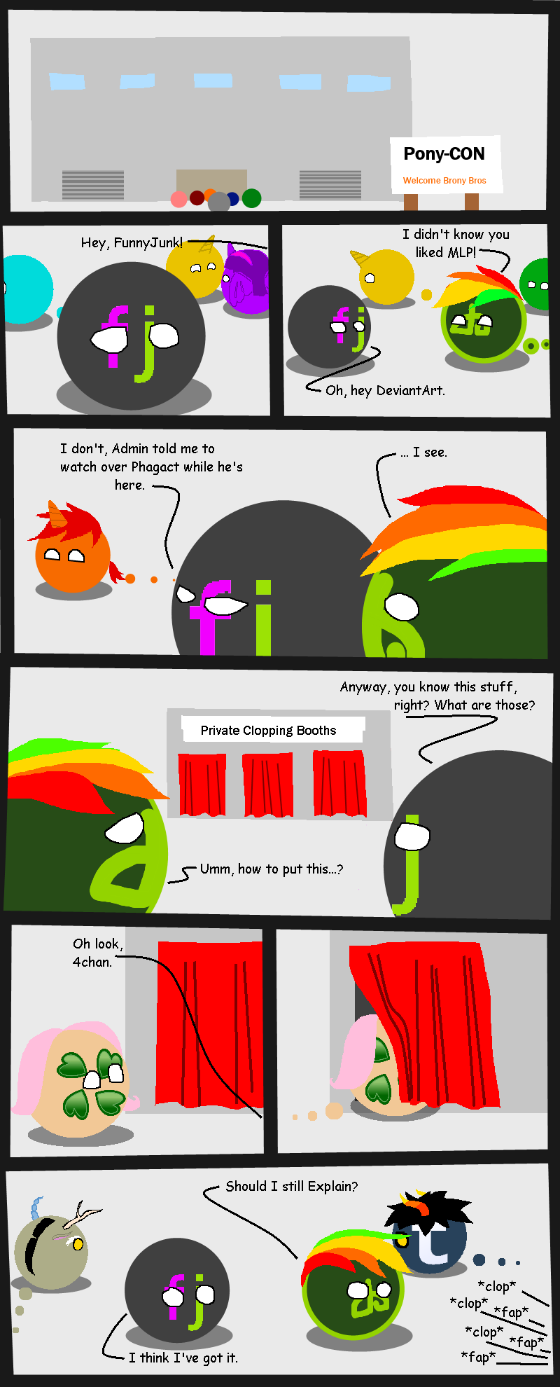 Unconventional. Today, FunnyJunk is at a convention and runs into a friend. The conversation quickly takes an awkward turn.... I didn' t know you Oh, hey Devian