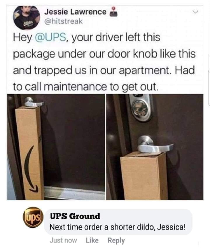 UPS. .. The crimp in the center of the box suggests that he actually wedged it under the door knob too lmao