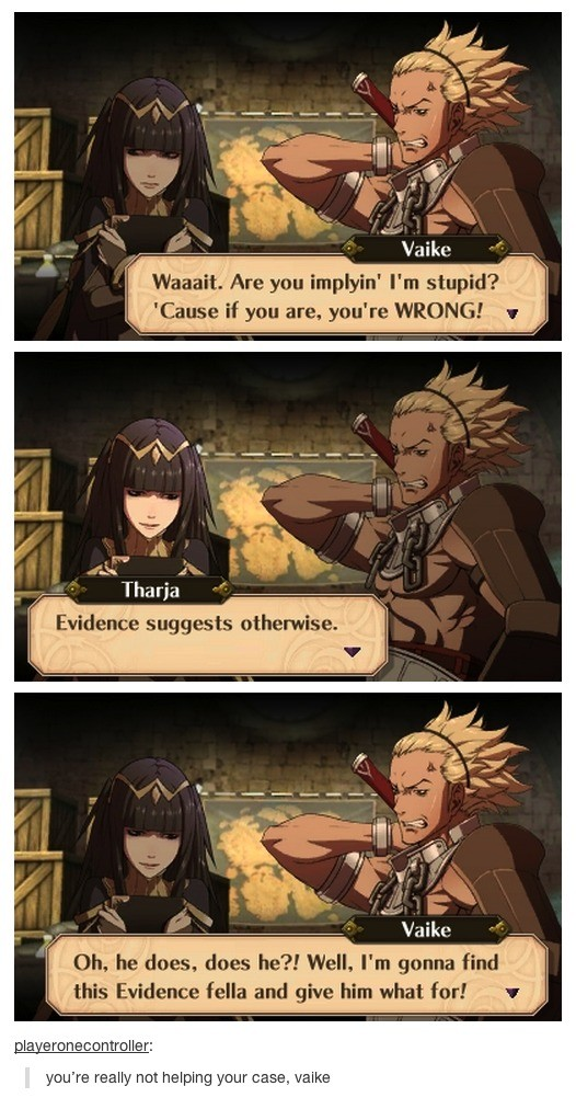 Vaike. https://knowyourmeme.com/photos/738886-fire-emblem.. Might be dumber than a box of nails, but he'd be a decent dad.