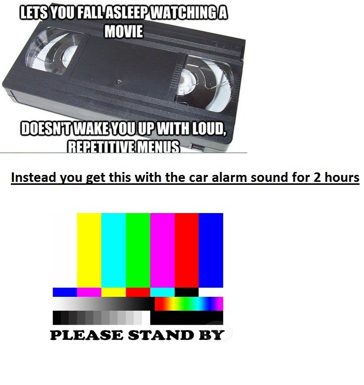 "VHS has forgotten secrets. OC by Swagmasteroverlord. WAKE "" UP WITH I) Iel Instead this with the car alarm sound for 2 hours PLEASE STAND. Your to young, You only got the color bars when the T.V. Station went of, not the vcr."