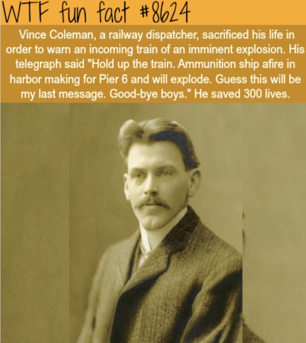 Vince Coleman. .. More specifically, Mr. Coleman worked for the Canadian Government Railways company during WW1. He died in the Halifax explosion which, for those who don't know,