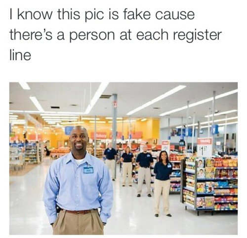 Wal-Mart. . I know this pic is fake cause there' s a person at each register line. I love self-checkout because it removes anyone from line who: Buys too much Uses food stamps Uses coupons Is retarded