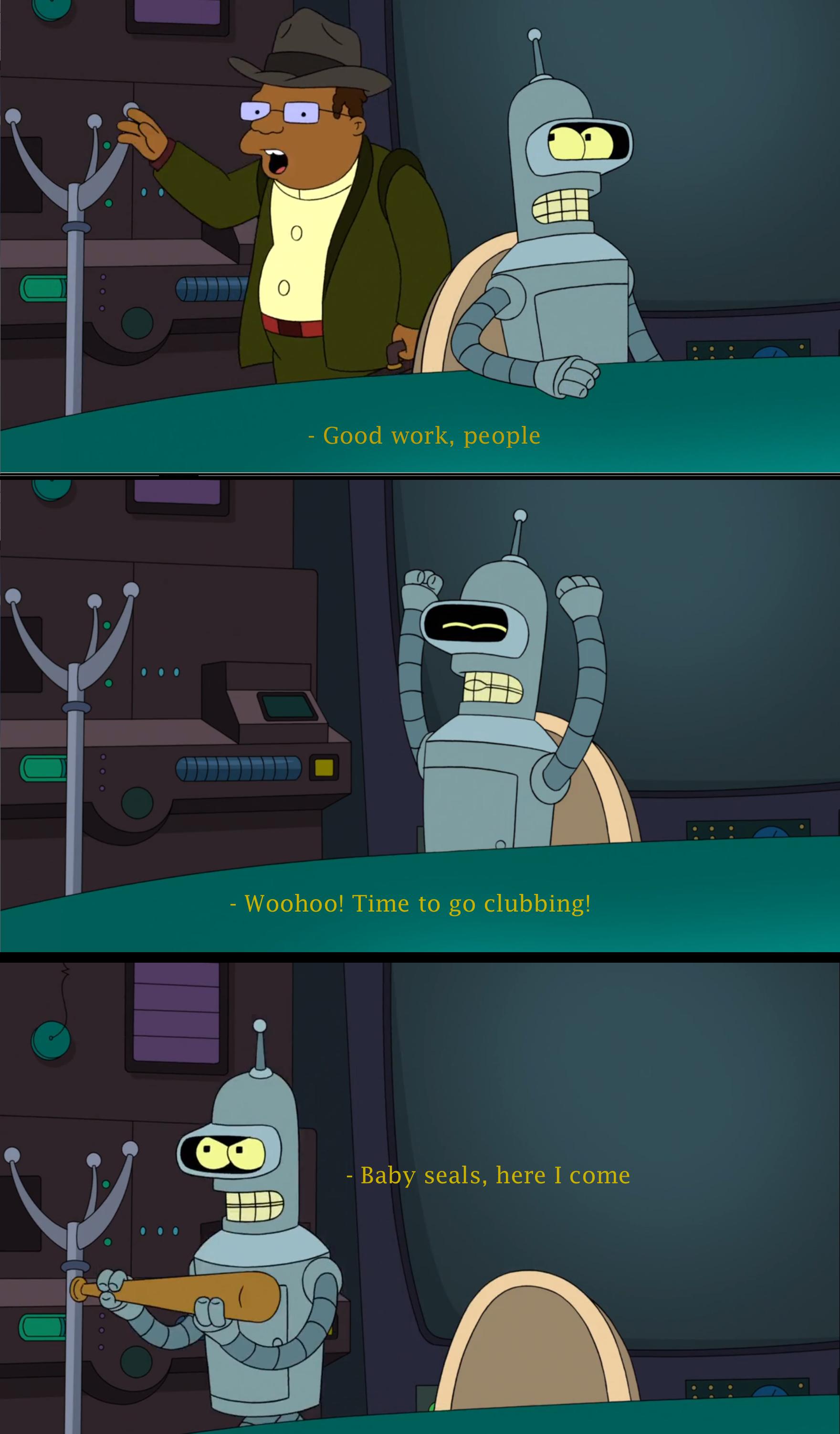 When Bender gets off work. .