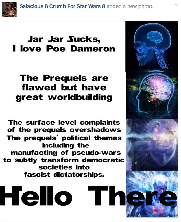 When you have the high ground. . Ill Salacious B Crumb For Star Wars til added a new photo, Jar Jar Sucks, I love Poe Cameron The Prequels are flawed but have g