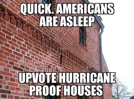 Why do they build with cardboard?. .. >Brick and mortar >hurricane proof Pick one mate