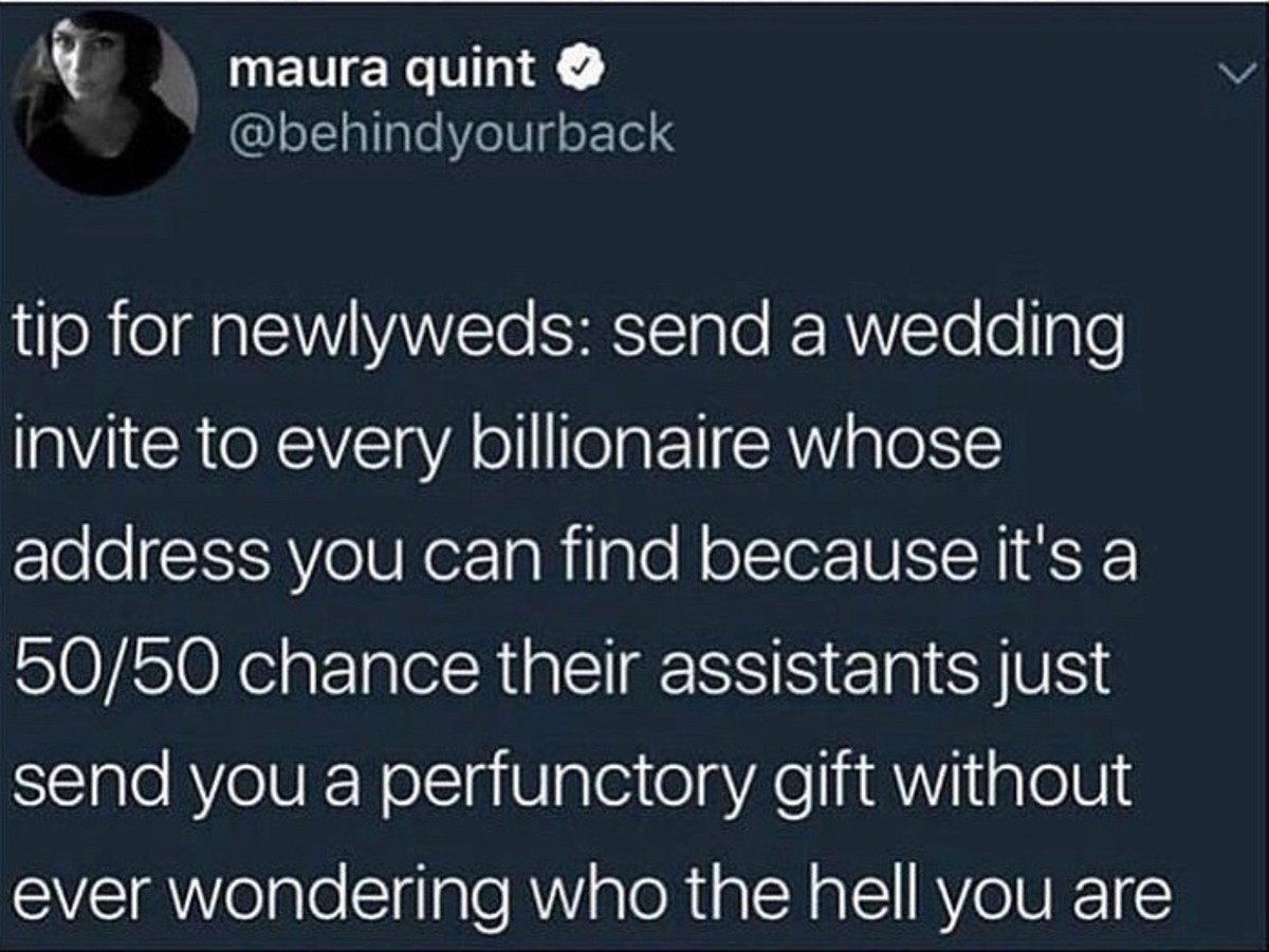 Will probably work. .. There was a British person who invited the queen to their wedding and she actually came, so you never know what to expect.