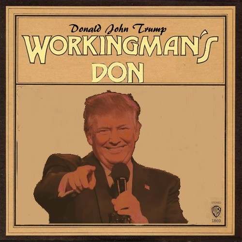 Workingman's Don (Grateful Dead parody). I know, you all tire of me. But, I had to do it. FYI, this is not a pro Trump or anti Trump meme. Its just a Trump meme