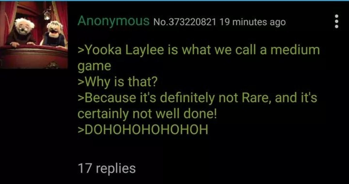 Yooka Laylee is a medium game. join list: Chanoholic (310 subs)Mention History.. Then to rub salt on the wound, this heckin cute girl beat them at their own game.