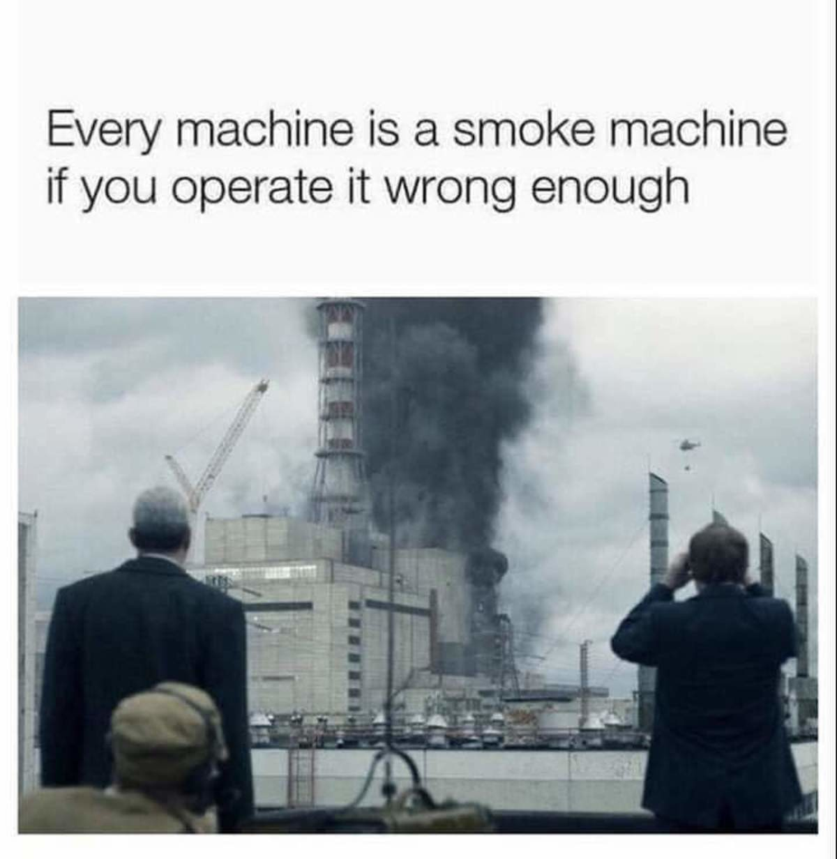 You right. Not OC, maybe OP.. Smoke? What smoke? That's just steam from the feed water, you're delusional, someone get OP to the infirmary
