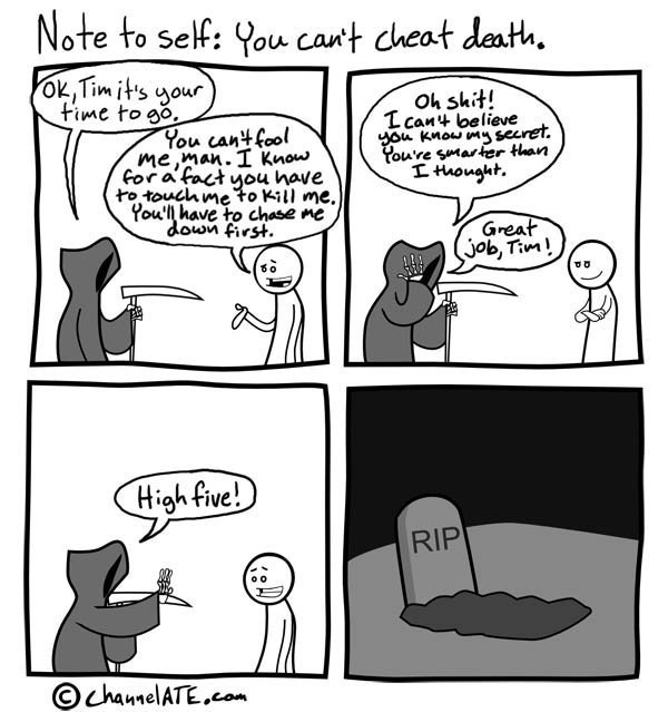 You Cant Beat Death. yep.