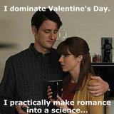 Dominate Valentine's Day